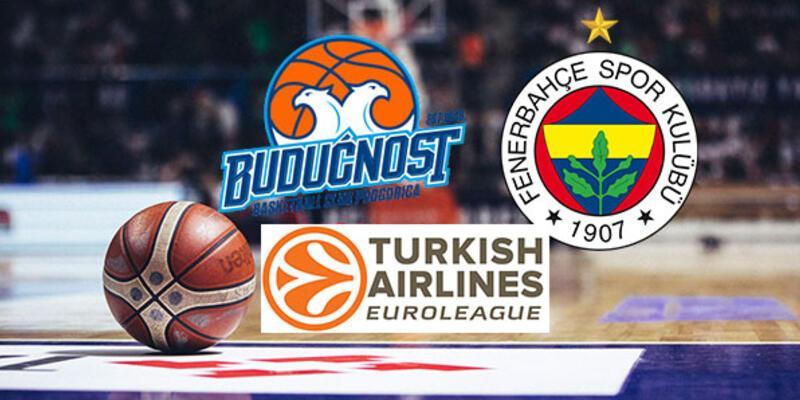 Buducnost, Fenerbahçe basketbol maçı ne zaman, saat kaçta, hangi kanalda?
