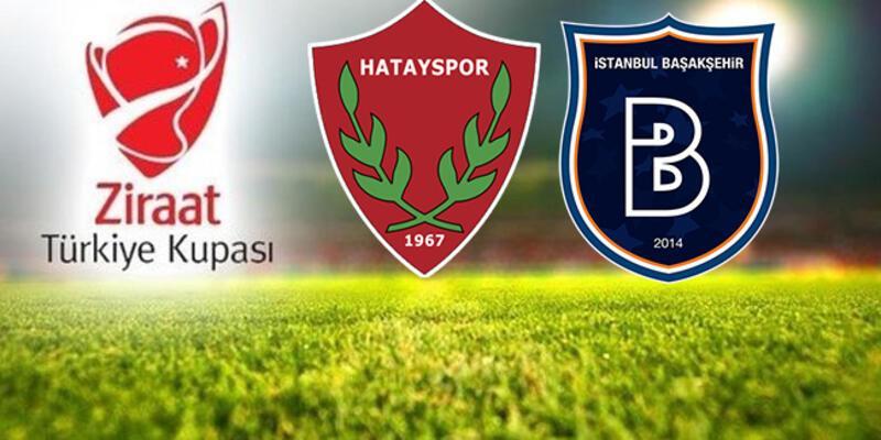Hatayspor, Başakşehir kupa maçı saat kaçta, hangi kanalda canlı izlenebilecek?