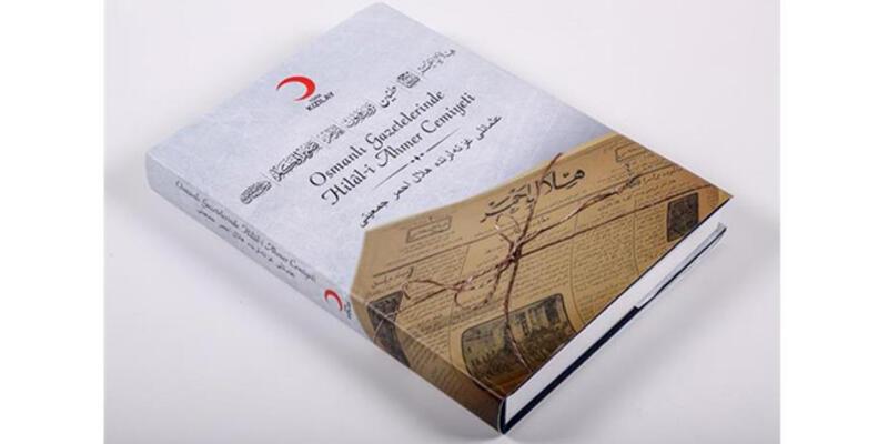 """""""Osmanlı Gazetelerinde Hilal-i Ahmer Cemiyeti"""" kitabı yayımlandı"""