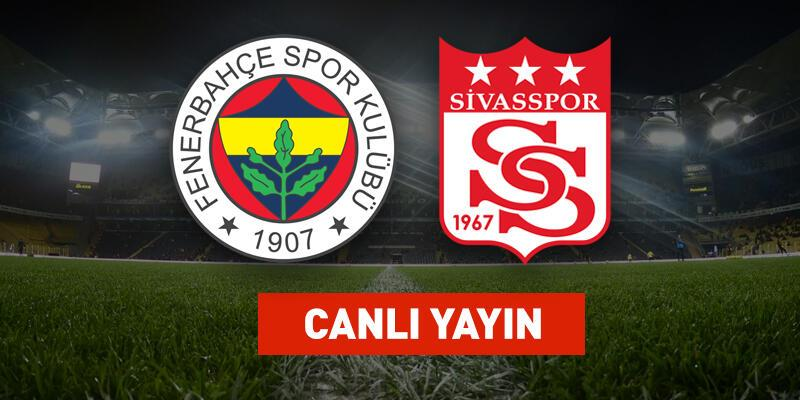 Fenerbahçe Sivasspor CANLI
