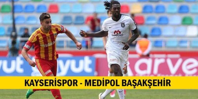 Kayserispor - Başakşehir maçı 11'leri