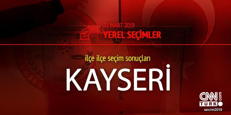 Kayseri seçim sonuçları: 2019 31 Mart yerel seçimleri Kayseri oy oranları