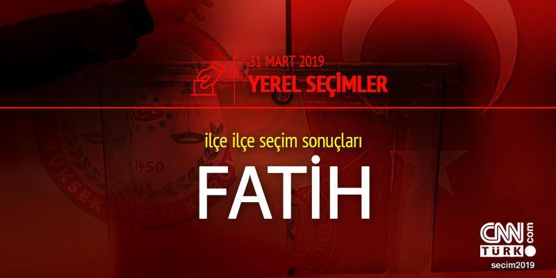 Fatih seçim sonuçları 2019 - 31 Mart Yerel Seçimleri Fatih oy oranları