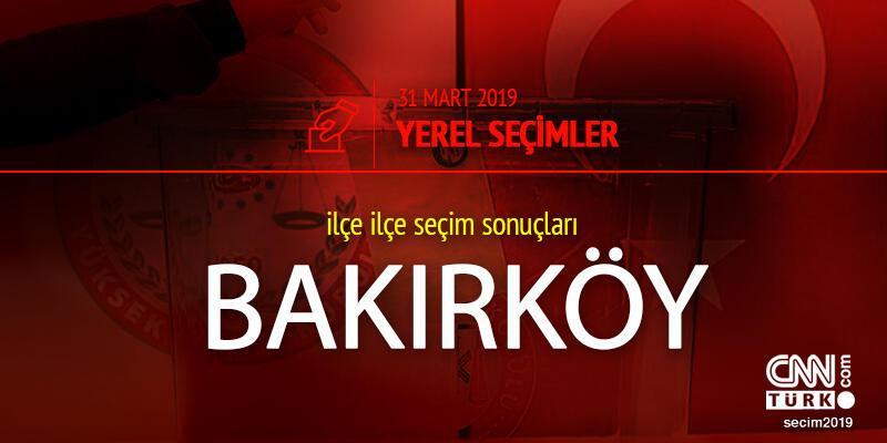 Bakırköy seçim sonuçları 2019 - 31 Mart Yerel Seçimleri Bakırköy oy oranları