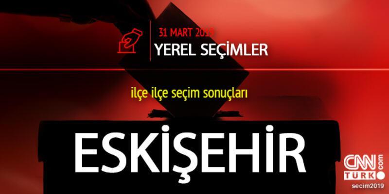 Eskişehir seçim sonuçları 2019: Eskişehir yerel seçim oy oranları