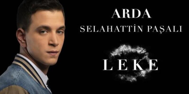 Leke dizisinin Arda'sı Selahattin Paşalı kimdir, kaç yaşında ve nereli?