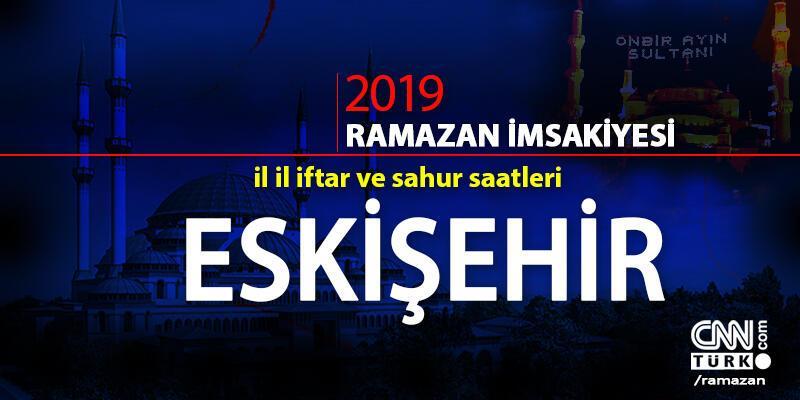 2019 imsak ve iftar saatleri: Diyanet Eskişehir imsak ve iftar saatleri