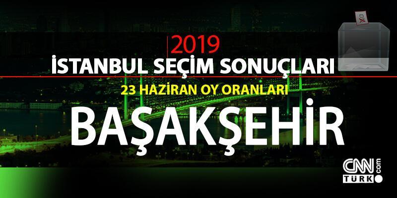 İstanbul seçim sonuçları: Başakşehir – 23 Haziran İBB Başkanlık seçimi Başakşehir oy oranları