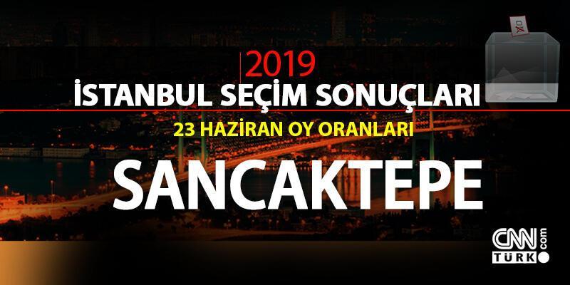 Sancaktepe seçim sonuçları 2019… İstanbul Sancaktepe oy oranları