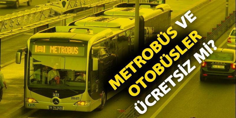 6 Ekim İstanbul'da toplu ulaşım ücretsiz mi, bugün metro, metrobüs, otobüs ve tramvay bedava mı?