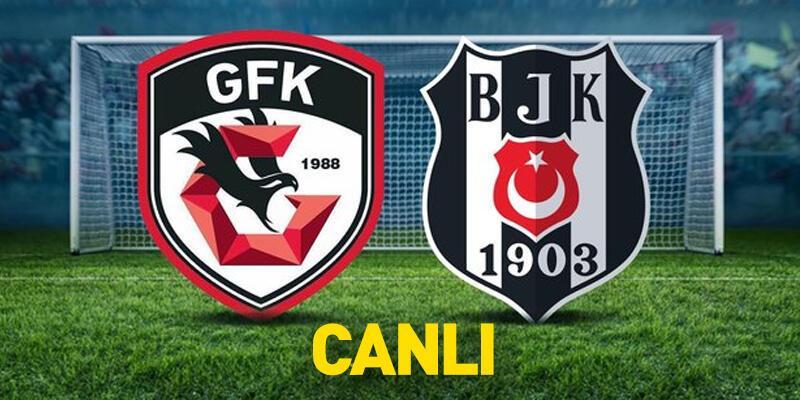 Gazişehir Gaziantep Beşiktaş CANLI YAYIN