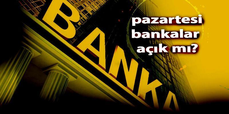 Pazartesi bankalar açık mı? 28 Ekim'de bankalar çalışıyor mu?