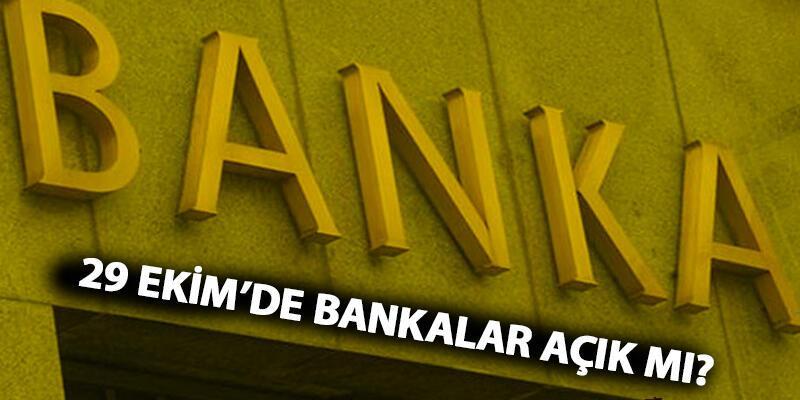 Bankalar bugün çalışıyor mu, 29 Ekim Salı günü bankalar açık mı?