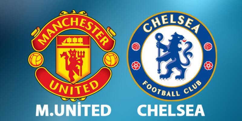 Chelsea, Manchester United maçı ne zaman, saat kaçta, hangi kanalda izlenecek?