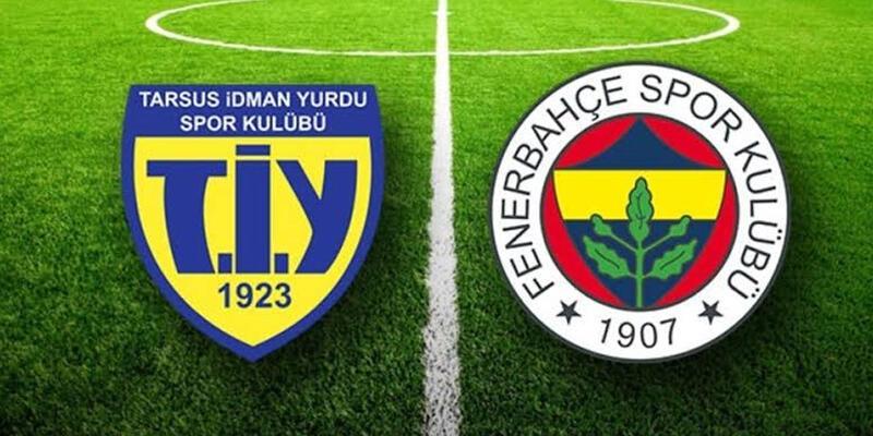 Tarsus İdman Yurdu Fenerbahçe CANLI YAYIN