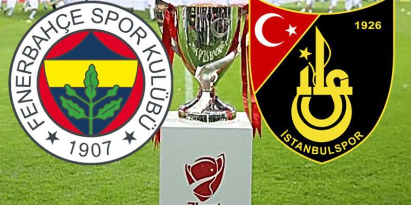 Fenerbahçe İstanbulspor kupa maçı ne zaman, saat kaçta, hangi kanalda?