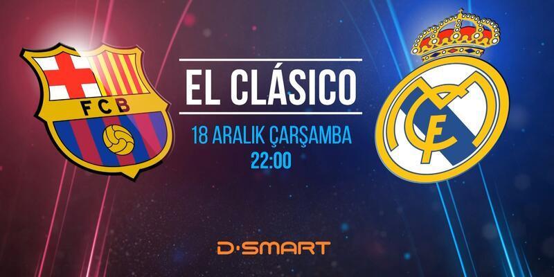 Barcelona-Real Madrid maçı D-Smart'tan canlı yayınlanacak