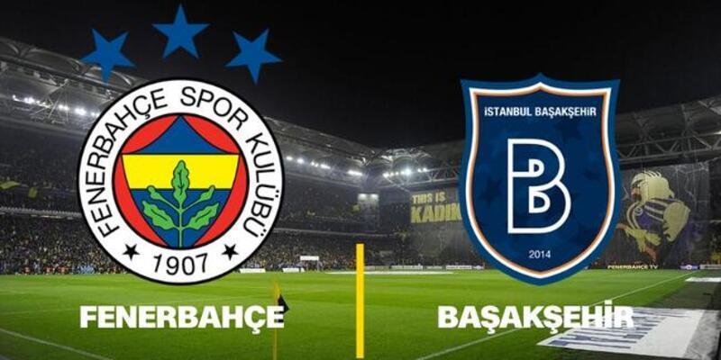 Fenerbahçe Başakşehir maçı saat kaçta? FB Başakşehir maçı