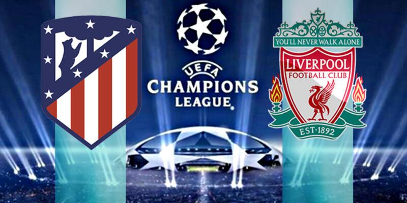 Atletico Madrid Liverpool Şampiyonlar Ligi maçı ne zaman, saat kaçta, hangi kanalda?
