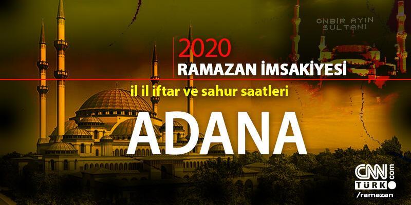 Adana imsakiyesi 2020… Adana sahur vakti ve iftar saati ne zaman?