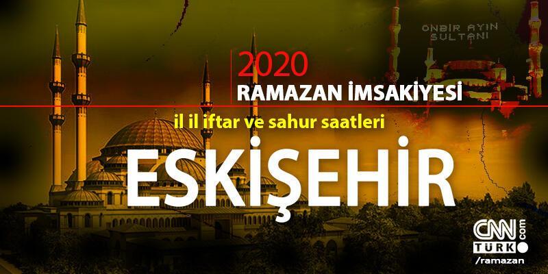 2020 Eskişehir imsakiyesi: Eskişehir sahur vakti saat kaçta, iftar saati ne zaman?