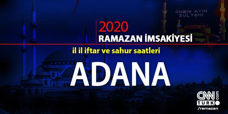 Adana imsakiyesi 2020… Adana iftar vakti ne zaman, akşam ezanı saat kaçta?