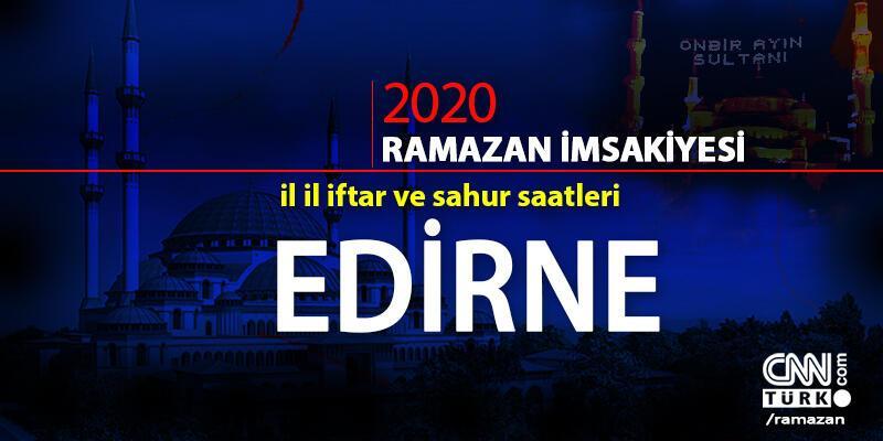 Edirne imsakiyesi 2020: Edirne iftar vakti ne zaman, akşam ezanı saat kaçta?