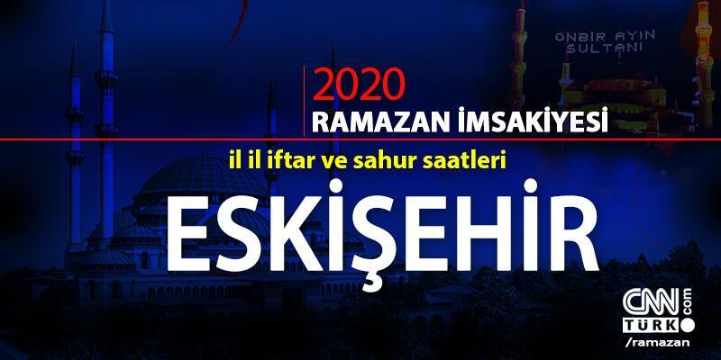 Eskişehir imsakiyesi 2020: Eskişehir iftar vakti ne zaman, akşam ezanı saat kaçta?