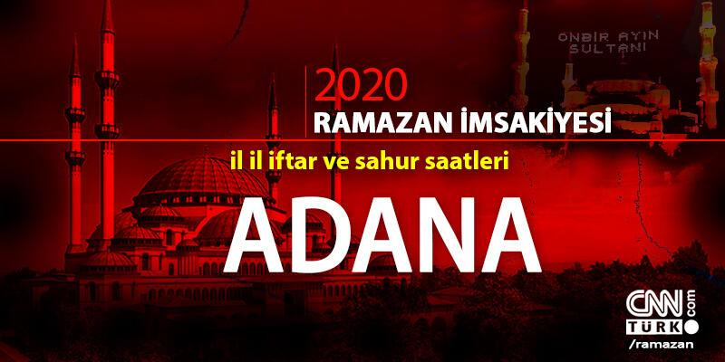 Adana imsakiyesi 2020… 25 Nisan Adana iftar vakti ne zaman akşam ezanı saat kaçta?