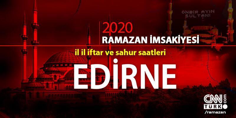 Edirne imsakiyesi 2020… Diyanet, Edirne iftar vakti ne zaman, akşam ezanı saat kaçta?