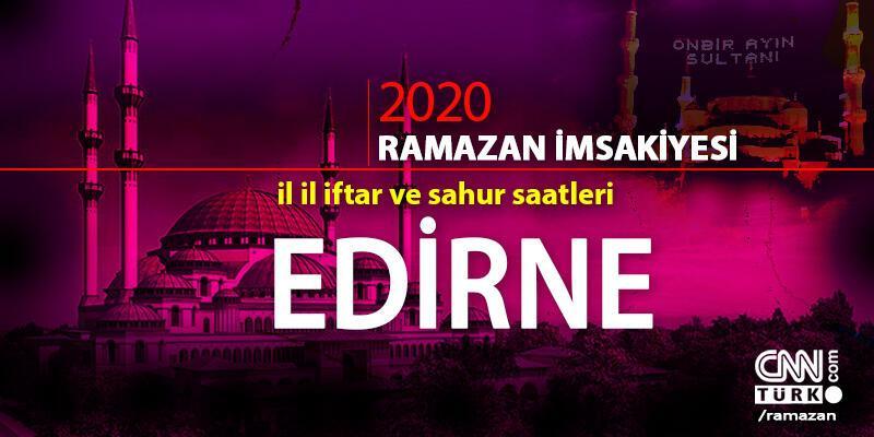 Edirne imsakiyesi 2020: Edirne iftar vakti saati ne zaman?