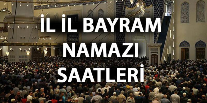İl il bayram namazı saati... İstanbul, Ankara, İzmir bayram namazı saat kaçta kılınacak?