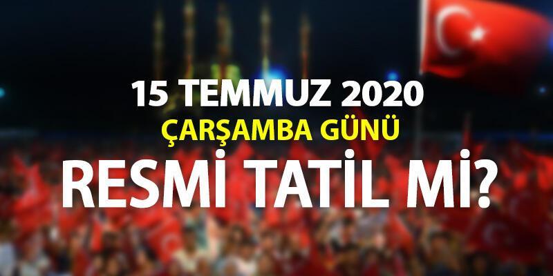 Bugün resmi tatil mi? Demokrasi ve Milli Birlik Günü 15 Temmuz tatil mi?