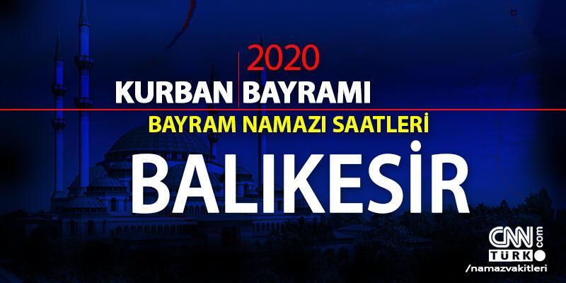 Balıkesir bayram namazı saati 2020: Balıkesir bayram namazı vakti, saat kaçta, ne zaman?