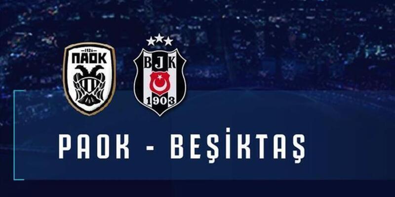 Paok Beşiktaş maçı nerede? Beşiktaş PAOK maçı saat kaçta? Seyircili mi?