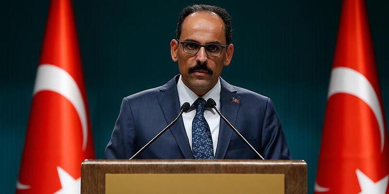 Cumhurbaşkanlığı Sözcüsü Kalın: Türkiye tam bir kararlılık içerisindedir
