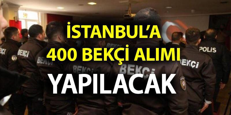 Bekçi alımı başvuru şartları neler? İstanbul'a 400 bekçi alımı yapılacak