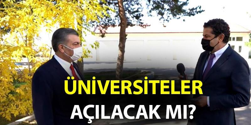 Üniversiteler ne zaman açılacak? Sağlık Bakanı 5N1K'da yanıtladı: Üniversiteler açılacak mı?