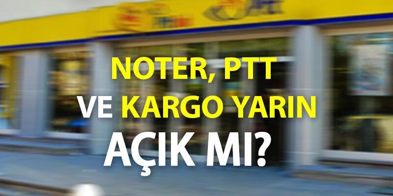 Bugün noter, PTT ve kargolar açık mı, Cumhuriyet Bayramı'nda kargolar çalışıyor mu?