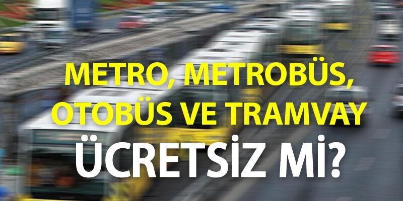 Bugün metro, metrobüs ücretsiz mi, 29 Ekim Cumhuriyet Bayramı'nda otobüsler bedava mı?
