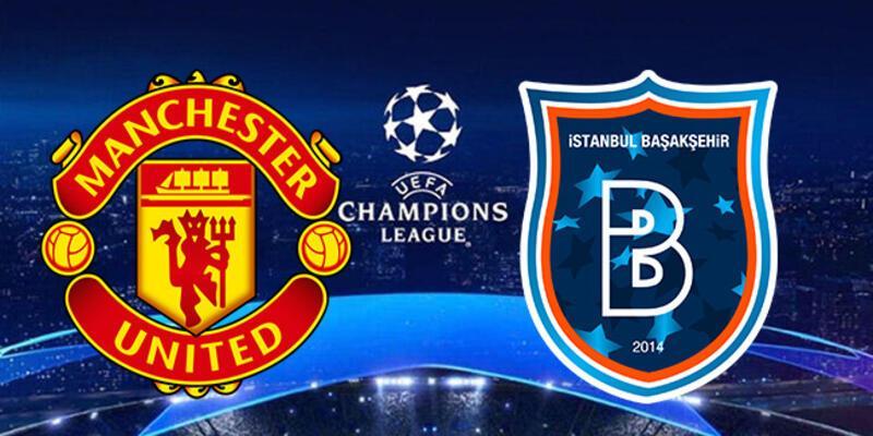 Manchester United Başakşehir maçı hangi kanalda? Başakşehir Şampiyonlar Ligi maçı saat kaçta?