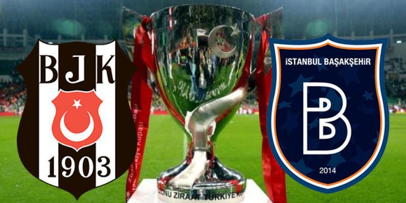 Beşiktaş Başakşehir kupa maçı canlı yayın hangi kanalda, ne zaman, saat kaçta? BJK muhtemel 11'i