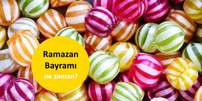 2021 Ramazan Bayramı ne zaman, hangi gün? Diyanet Ramazan Bayramı tarihi Mayıs'ın kaçında?