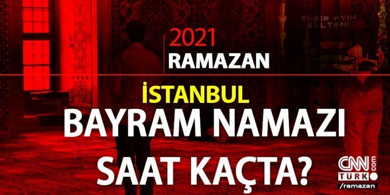 13 Mayıs 2021 İstanbul bayram namazı saat kaçta? İstanbul sabah bayram namazı saati... Diyanet il il bayram namazı saatleri