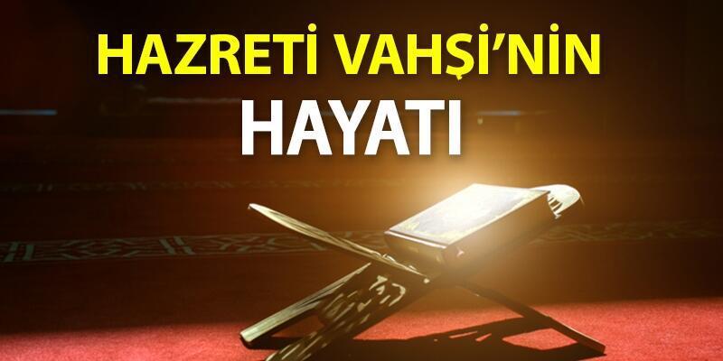 Hz. Vahşi Kimdir? Hz. Vahşi'nin Hayatı Ve Kıssası… Hz. Vahşi'nin Pişmanlığı Ve Tövbesi Nedir?