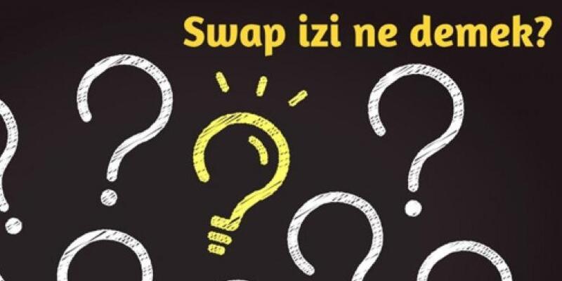 Swap izi ne demek? Swap testi nasıl yapılır? Swap analizi nedir, ne işe yarar?