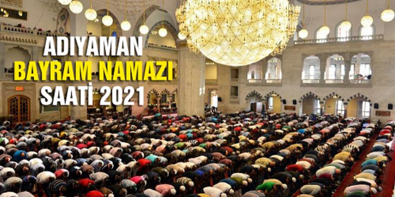 Adıyaman bayram namazı saati 2021 Diyanet: Adıyaman Kurban Bayramı namazı kaçta kılınacak?