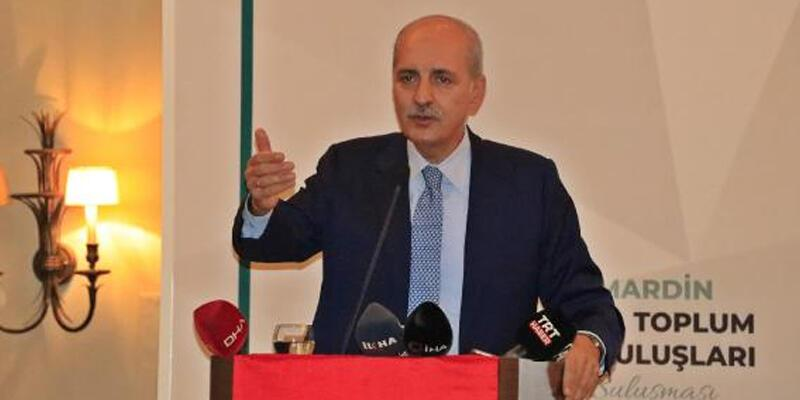 AK Parti'li Kurtulmuş: Terör örgütlerine silah verilmesin, iki hafta sonra hiçbiri kalmaz