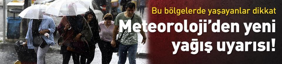 Meteoroloji'den yine kuvvetli yağış uyarısı