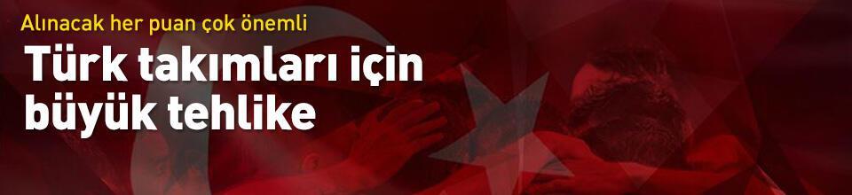 Türk takımları için kritik sezon